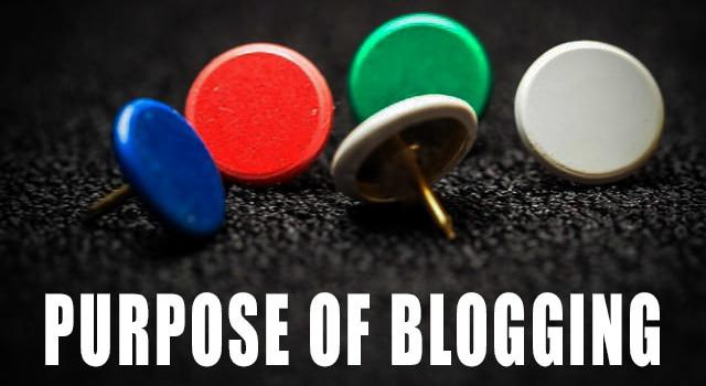 Purpose of blogging