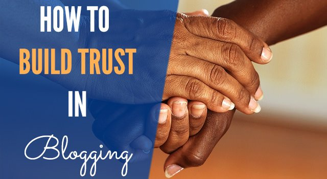 How to build trust in blogging
