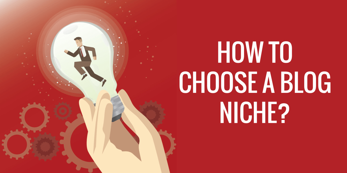 Choosing A Blogging Niche