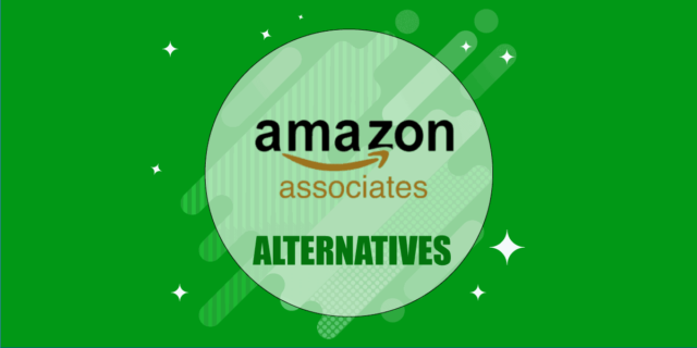 Amazon Affiliates Alternatives