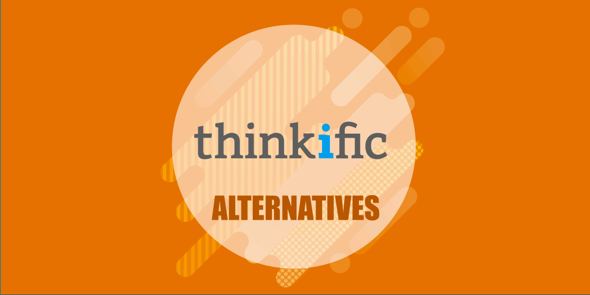Thinkific Alternatives